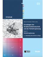 Grundlagen der Straßenverkehrstechnik und der Verkehrsplanung - Band 2: Verkehrsplanung