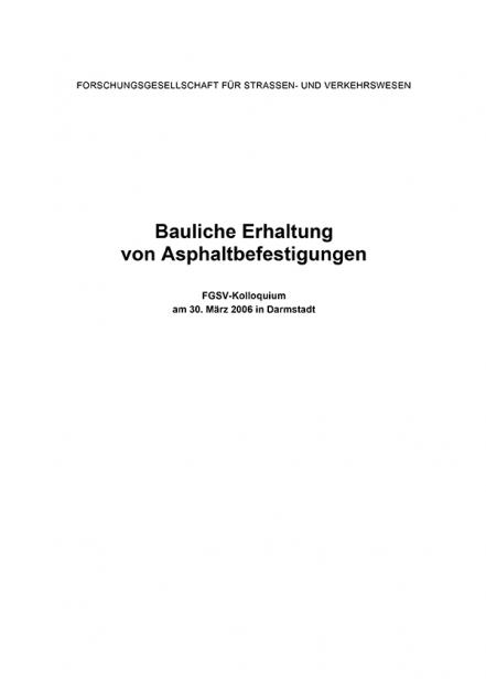 Bauliche Erhaltung von Asphaltbefestigungen 2006