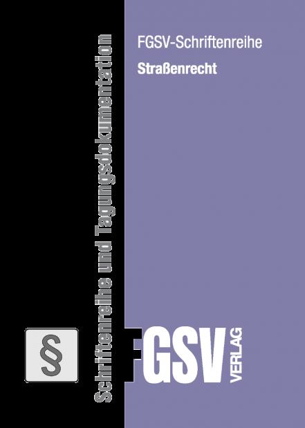 """Verzeichnis der FGSV-Schriftenreihe """"Straßenrecht"""""""
