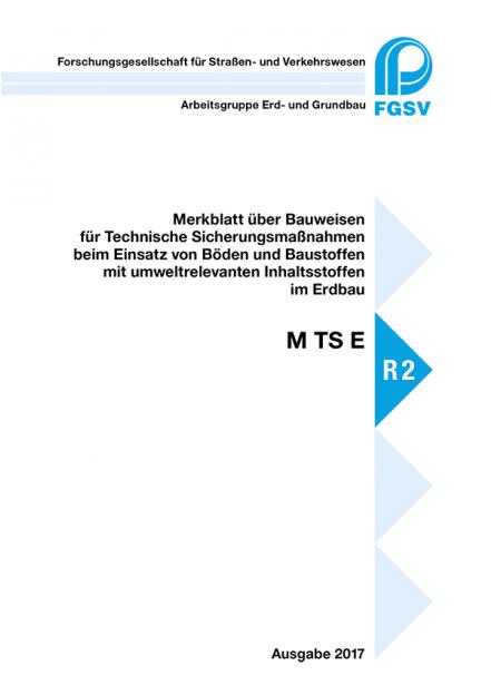 FGSV M TS E - Merkblatt über Bauweisen für technische Sicherungsmaßnahmen beim Einsatz von Böden und Baustoffen mit umweltreleva